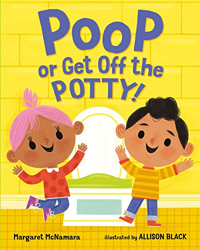 POOP OR GET OFF THE POTTY